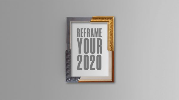 Reframe Your 2020 Image