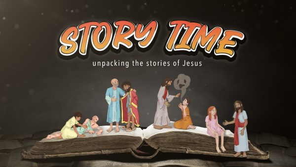 Story Time - Unpacking the Stories of Jesus